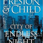 "Book #6 in 2018: ""City of Endless Night"" by Douglas Preston and Lincoln Child"