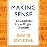 "Book # 21 in 2018: ""Making Sense"" by David Crystal"