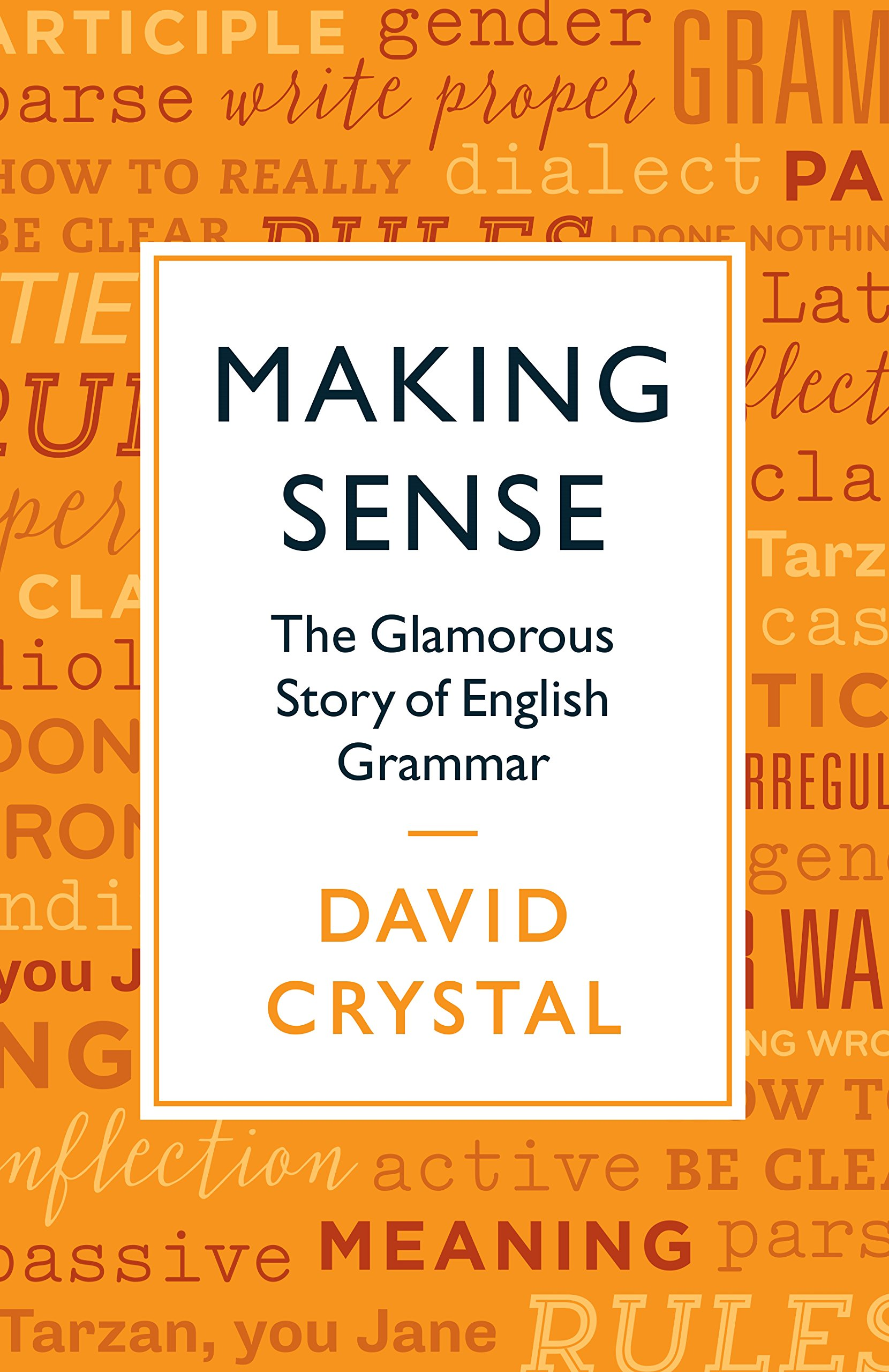 "Book # 21 in 2018: ""Making Sense"" by David Crystal"